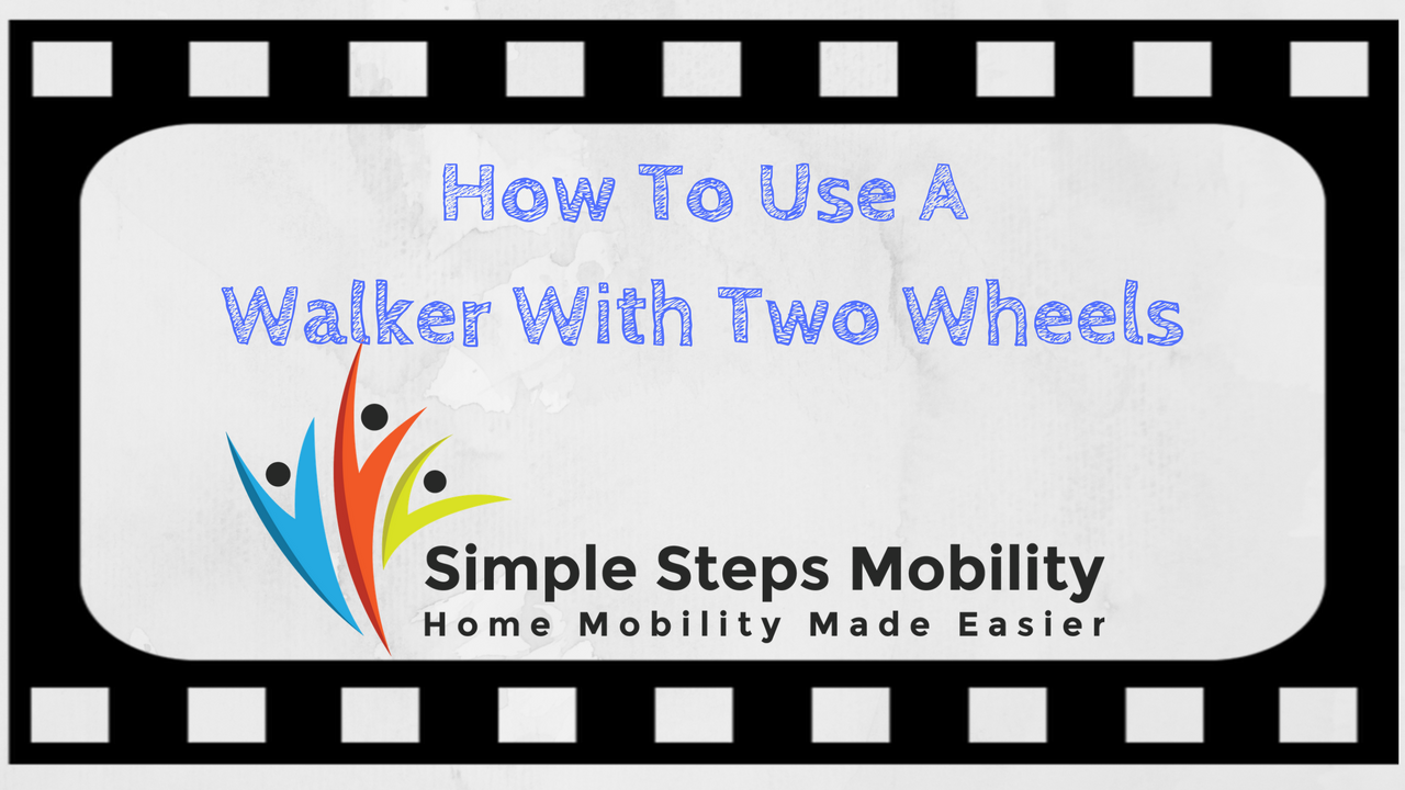Using a walker with two wheels