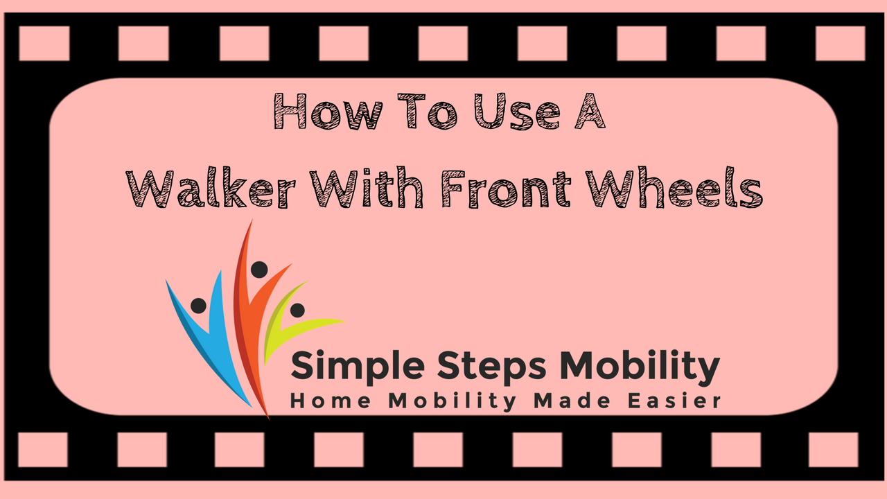 How To Use A Walker With Front Wheels