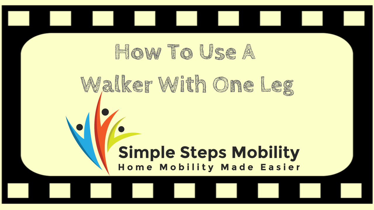 How To Use A Walker With Only One Leg