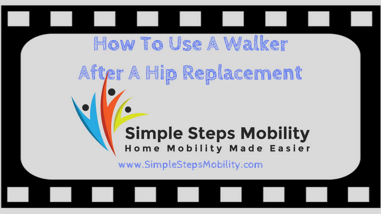 How To Use A Walker After Having A Hip Replacement